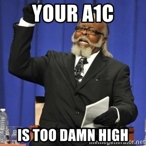 the rent is too damn highh - Your A1c Is too Damn High