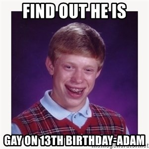 nerdy kid lolz - FIND OUT HE IS GAY ON 13TH bIRTHDAY-aDAM