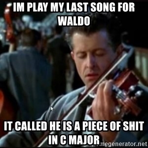 Titanic Band - Im play my last song for waldo It called he is a piece of shit in C major