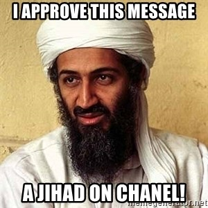 Osama Bin Laden - i approve this message a jihad on chanel!