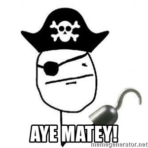 Poker face Pirate -  Aye matey!