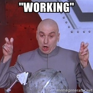 "Dr. Evil Air Quotes - ""working"""