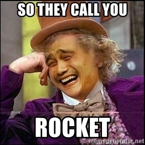 yaowonkaxd - so they call you  rocket