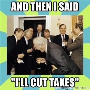 "reagan white house laughing - and then i said  ""i'll cut taxes"""