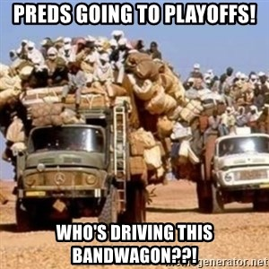 BandWagon - Preds going to playoffs! Who's driving this bandwagon??!