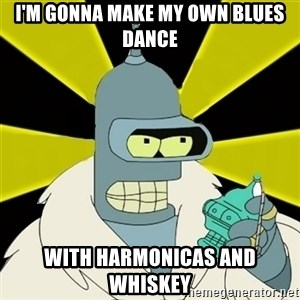 Bender IMHO - I'm gonna make my own blues dance with harmonicas and whiskey