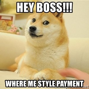 so doge - HEY BOSS!!! WHERE ME STYLE PAYMENT