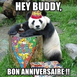 Happy Birthday Panda - Hey BUddy, Bon anniversaire !!