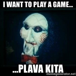 SAW - I wanna play a game - I want to play a game... ...plava kita