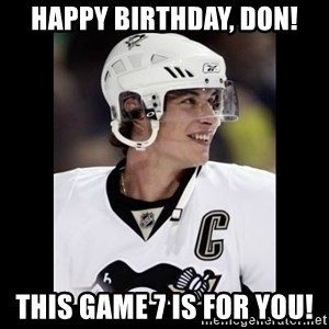 sidney crosby - Happy Birthday, Don! This game 7 is for you!