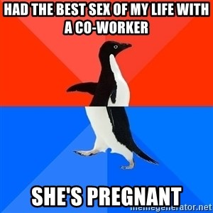Socially Awkward Penguin (Red Top) - Had The Best SEX Of My Life With a CO-worker She's Pregnant
