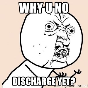 y u no meme - Why U no DiScharge yet?