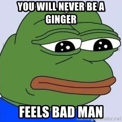 Sad Frog Color - you will never be a ginger feels bad man