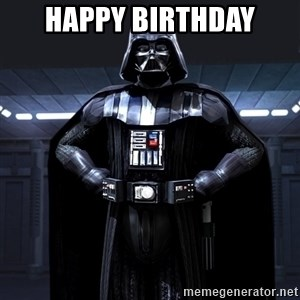 Bitch Darth Vader - Happy birthday     V.