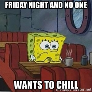 Coffee shop spongebob - Friday night and no one Wants to chill