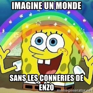 Imagination - imagine un monde sans les conneries de enzo