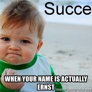 success baby -  when your name is actually ernst