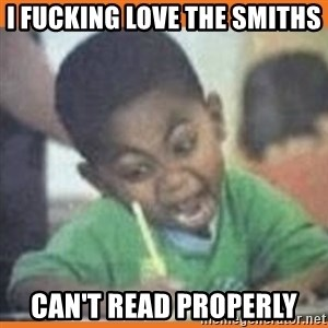I FUCKING LOVE  - I fucking Love The Smiths can't read properly
