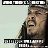 Jack Sparrow Reaction - When there's a question on the cognitive learning theory