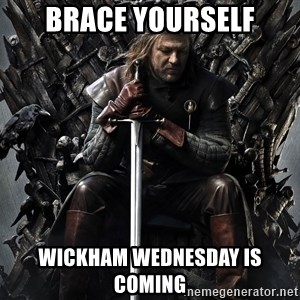 Eddard Stark - Brace yourself Wickham Wednesday is coming