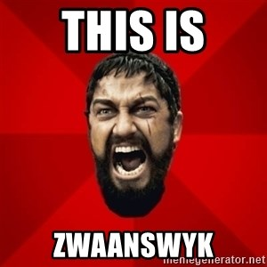 THIS IS SPARTAAA!!11!1 - This is Zwaanswyk