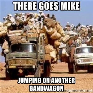 BandWagon - There goes mike jumping on another bandwagon