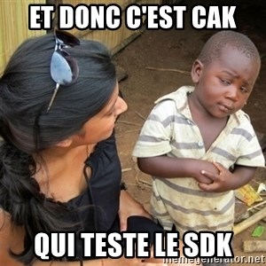 So You're Telling me - Et donc c'est cak qui teste le sdk