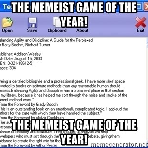 Text - The MEMEIST Game Of The Year! The MEMEIST Game Of The Year!