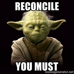ProYodaAdvice - reconcile you must