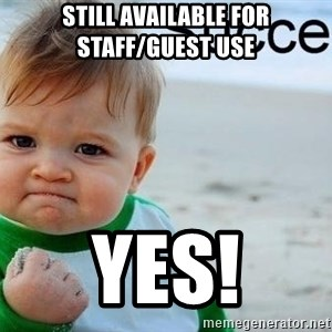 success baby - still available for staff/guest use yes!