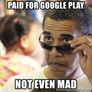 Obamawtf - paid for google play not even mad