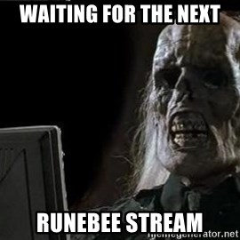 OP will surely deliver skeleton - waiting for the next runebee stream