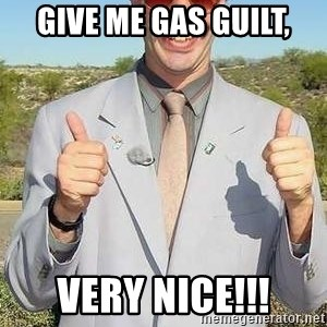 borat - Give me Gas guilt, Very Nice!!!