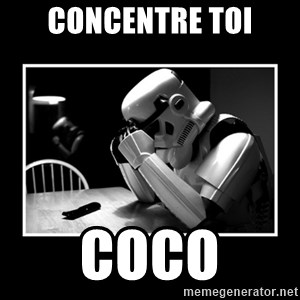 Sad Trooper - COncentre toi coco