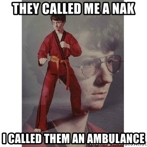Karate Kid - They called me a nak I called them an ambulance