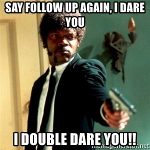 Jules Say What Again - Say follow up again, i dare you I doubLe dare you!!