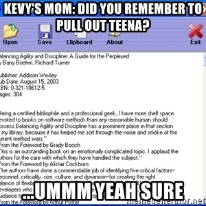 Text - Kevy's mom: Did you remember to pull out teena? ...ummm yeah sure