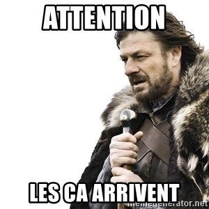 Winter is Coming - Attention les ca arrivent