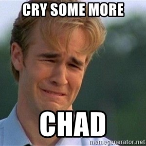 Crying Man - Cry some More CHAD