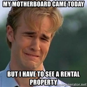James Van Der Beek - my motherboard came today but i have to see a rental property