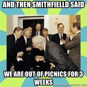 reagan white house laughing - And then smithfielld said We are out of picnics for 3 weeks