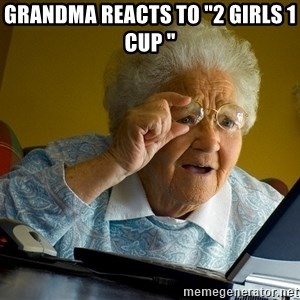 "Internet Grandma Surprise - GRANDMA REACTS TO ""2 GIRLS 1 CUP """