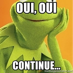 Kermit the frog - Oui, oui Continue...