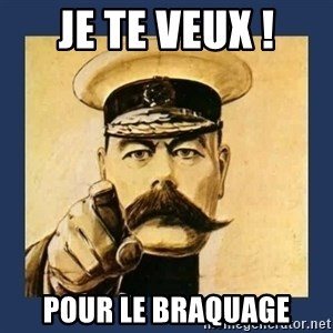 your country needs you - je te veux ! pour le braquage