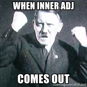 Successful Hitler - When inner adj Comes out