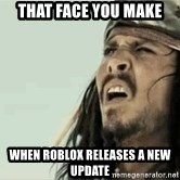 Jack Sparrow Reaction - That face you make when roblox releases a new update