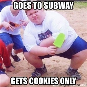 American Fat Kid - Goes to subway Gets cookies only