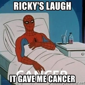Cancer Spiderman - Ricky's Laugh It Gave me cancer