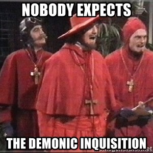 spanish inquisition - Nobody expects the demonic INQUISITION