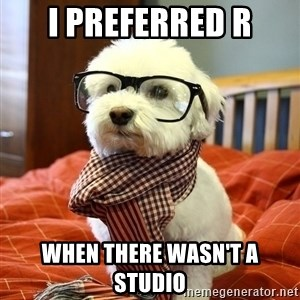 hipster dog - i preferred r when there wasn't a studio